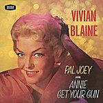 Vivian Blaine Vivian Blaine Singing Selections From Pal Joey/Annie Get Your Gun (Remastered Version 1957 Original Recording)