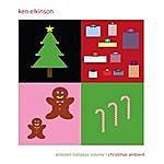 Ken Elkinson Ambient Holidays Volume 1: Christmas Ambient