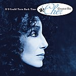 Cher If I Could Turn Back Time - Cher's Greatest Hits
