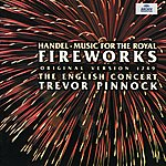 The English Concert Handel: Music For The Royal Fireworks (Original Version 1749)