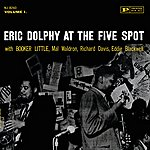 Eric Dolphy At The 5 Spot, Vol. 1 (Rvg)