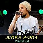 Jukka Poika Plastik Dub