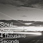 Soul Cafe 4 Thousand Seconds