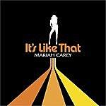 Mariah Carey It's Like That (E-Single)