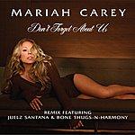 Mariah Carey Don't Forget About Us (Remix Feat. Juelz Santana & Bone Thugs-N-Harmony)