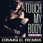 Mariah Carey Touch My Body (Craig C. Remix)