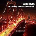Burt Bales Jazz From The San Francisco Waterfront
