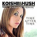 Koishii & Hush Time After Time (Feat. Catherine Mcqueen)
