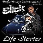Slick Life Stories