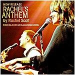 Rachel Scott Rachel's Anthem (New Release)