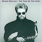 Bennie Wallace Wallace, Bennie: Talk Of The Town (The)