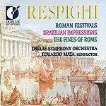 Eduardo Mata Respighi, O.: Roman Festivals / Brazilian Impressions / Pines Of Rome