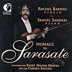 Rachel Barton Sarasate, P.: Spanish Dances / Serenade Andalouse / Miramar / Introduction And Tarantella / Muiniera (Homage To Pablo De Sarasate)