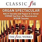 Simon Preston Organ Spectacular (Classic Fm: The Full Works)
