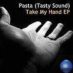 Pasta (Tasty Sound) Take My Hand Ep