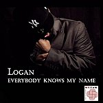 Logan Everybody Knows My Name