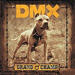DMX Grand Champ (Int'l Explicit)