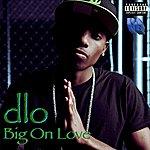 D-Lo Big On Love