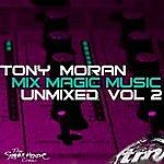 Tony Moran Mix Magic Music Unmixed Vol. 2
