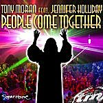 Tony Moran People Come Together