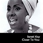 Janet Kay Closer To You