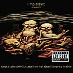 Limp Bizkit Chocolate Starfish And The Hot Dog Flavored Water (Non-European Version (Exports))
