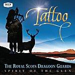 The Royal Scots Dragoon Guards Spirit Of The Glen - Tattoo (Australia/Nz Version)