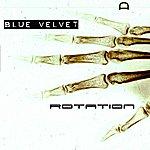 Blue Velvet Rotation
