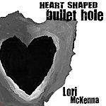 Lori McKenna Heart Shaped Bullet Hole - Ep