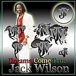 Jack Wilson Dreams Come True