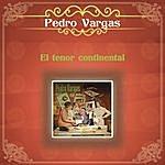 Pedro Vargas El Tenor Continental