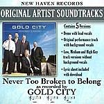 Gold City Never Too Broken To Belong