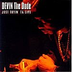 Devin The Dude Just Tryin' Ta Live