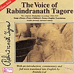 Rabindranath Tagore The Voice Of Rabindranath Tagore