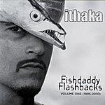 Ithaka Fishdaddy Flashbacks, Vol. 1 (1995 - 2010)