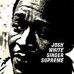 Josh White Singer Supreme
