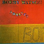 Bobby Watson Watson, Bobby: Advance