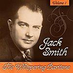Jack Smith The Whispering Baritone Volume 1