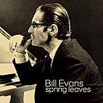 Bill Evans Spring Leaves