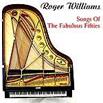 Roger Williams Songs Of The Fabulous Fifties