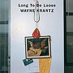 Wayne Krantz Krantz, Wayne: Long To Be Loose