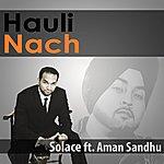 Solace Hauli Nach (Feat. Aman Sandhu)