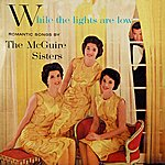 The McGuire Sisters While The Lights Are Low