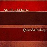 Max Roach Quintet Quiet As It's Kept
