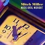 Mitch Miller Music Until Midnight