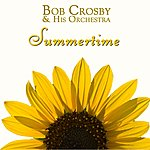 Bob Crosby & His Orchestra Summertime