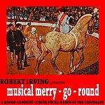 Robert Irving Musical Merry-Go-Round