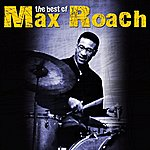 Max Roach The Best Of