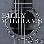 Billy Williams Oh Yeah