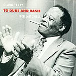 Clark Terry Terry, Clark: To Duke And Basie